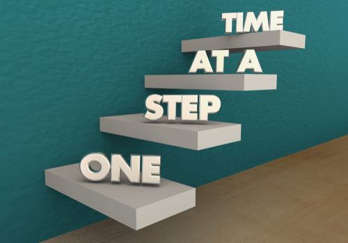 one step at a time build stamina slowly concept